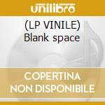 (LP VINILE) Blank space lp vinile di Bros Killer