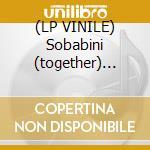 (LP VINILE) Sobabini (together) remix 2003 lp vinile di Alan skidmore feat.a