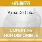 ALMA DE CUBA cd musicale di ARTISTI VARI