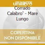 Mare lungo cd musicale di Calabro' Corrado