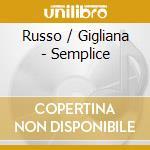 SEMPLICE cd musicale di RUSSO/GILIAN