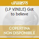 (LP VINILE) Got to believe lp vinile di Zeta Luca