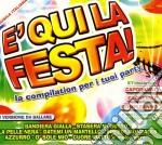 E' Qui La Festa ! cd musicale di ARTISTI VARI