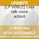 (LP VINILE) Less talk more action! lp vinile di Deluxe Tim