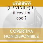 (LP VINILE) Is it cos i'm cool? lp vinile di Mousse t. feat. emma