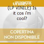 (LP VINILE) Is it cos i'm cool? lp vinile di Mousse t feat. emma