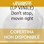 (LP VINILE) Don't stop, movin right lp vinile di Electroluv