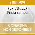 (LP VINILE) Pincia samba lp vinile di Removidas