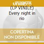 (LP VINILE) Every night in rio lp vinile di Rock Da