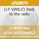 (LP VINILE) Back to the radio lp vinile di Tignino & leo feat.l