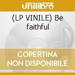 (LP VINILE) Be faithful lp vinile di Scoop Fatman
