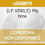 (LP VINILE) My time lp vinile di Dutch feat. crystal