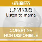 (LP VINILE) Listen to mama lp vinile di Walkerman