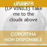 (LP VINILE) Take me to the clouds above lp vinile di Lmc vs u2