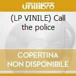 (LP VINILE) Call the police lp vinile di Radio Psycho