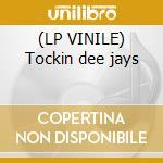 (LP VINILE) Tockin dee jays lp vinile di Prezioso & marvin