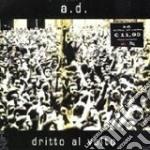 A.D.- Dritto Al Volto cd musicale di A.D.