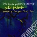 Cesar Pedroso - Pupy , Y Los Que Son ,son cd musicale di Cesar Pedroso