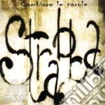 CAMBIARE LE PAROLE cd musicale di STRABBA