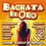 BACHATA DE ORO cd musicale di ARTISTI VARI