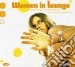 Women In Lounge Vol.1 cd musicale di ARTISTI VARI