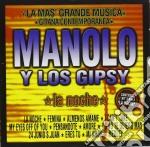 Manolo Y Los Gipsy - La Noche cd musicale di MANOLO Y LOS GIPSY