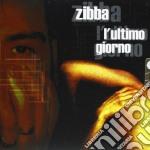 Zibba - L'Ultimo Giorno cd musicale di ZIBBA