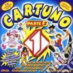 CARTUNO PARTE 2 cd musicale di ARTISTI VARI
