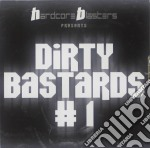 DIRTY BASTARDS #1 cd musicale di ARTISTI VARI