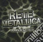 RETE METALLICA (H.M.) cd musicale di ARTISTI VARI
