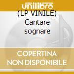 (LP VINILE) Cantare sognare lp vinile di Mario fargetta feat.