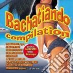 BACHATIANDO COMPILATION cd musicale di ARTISTI VARI