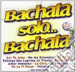 Grupo Mamey - Bachata Solo Bachata cd musicale di GRUPO MAMEY