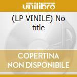 (LP VINILE) No title lp vinile di Noname