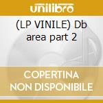 (LP VINILE) Db area part 2 lp vinile di D Dj