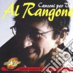 Al Rangone - Canzoni Per Voi cd musicale di RANGONE AL