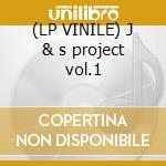 (LP VINILE) J & s project vol.1 lp vinile di J & s