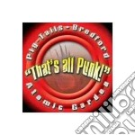 That's All Punk cd musicale di PIG TAILS/BREDFORD/ATOMIC GARDEN