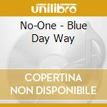 BLUE DAY WAY cd musicale di NO ONE