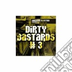 Hardcore Blasters - Dirty Bastards Chapter 3 cd musicale di ARTISTI VARI