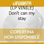 (LP VINILE) Don't can my stay lp vinile di Krash