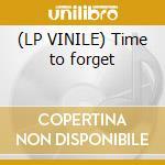 (LP VINILE) Time to forget lp vinile di Ultraklub