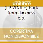 (LP VINILE) Back from darkness e.p. lp vinile di Hellsystem