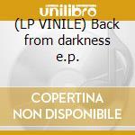 (LP VINILE) Back from darkness e.p. lp vinile di Hellsystem