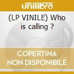 (LP VINILE) Who is calling ? lp vinile di Tatarola