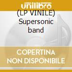 (LP VINILE) Supersonic band lp vinile di Jerry mantron & the