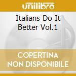 ITALIANS DO IT BETTER VOL.1 cd musicale di ARTISTI VARI
