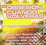 Elvis Disla - Da Obsesion A Cuando Volveras cd musicale di ARTISTI VARI