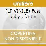 (LP VINILE) Fast baby , faster lp vinile di Jack Floyd