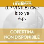 (LP VINILE) Give it to ya e.p. lp vinile di Guyz of d hell